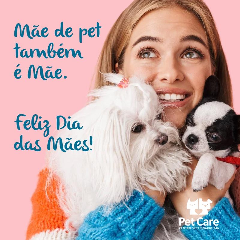 post maes instagram petcare 1 - Mãe de pet também é mãe. Feliz dia das mães!
